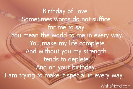 Birthday of Love Sometimes words do not suffice for me to ...