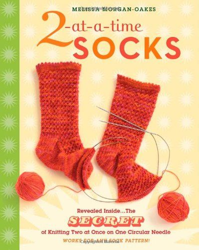 2 At A Time Socks Revealed Inside The Secret Of Knitting Two At Once On One Circular Needle Works Fo Sock Patterns Sock Knitting Patterns Knitting Socks