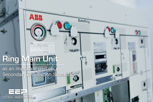 Ring Main Unit As An Important Part Of Secondary Distribution Substations Eep The Unit Maine Electrical Engineering