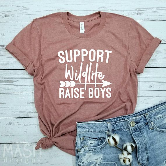 Support wildlife raise boys shirt mom of boys shirt funny | Etsy