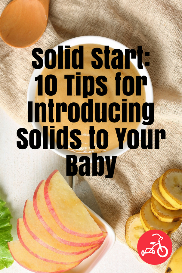 Solid Start 10 Tips For Introducing Solids To Your Baby Parenting