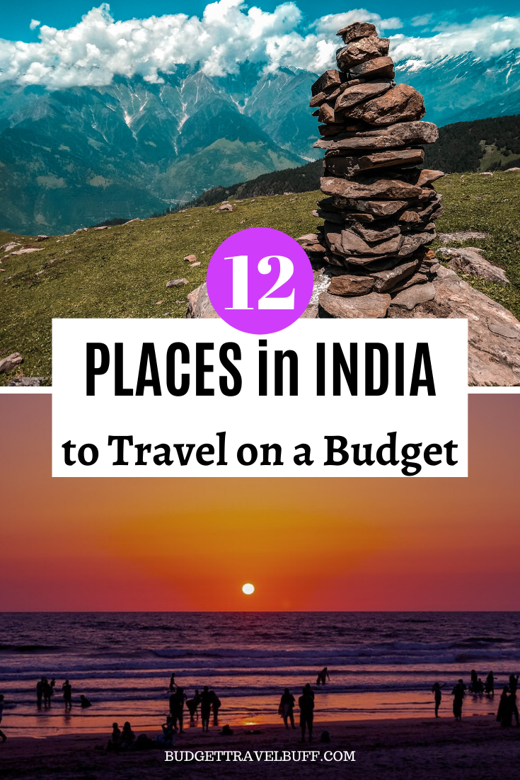 12 Places In India To Travel On A Budget Cheap Places To Visit Cool Places To Visit Holiday Destinations In India