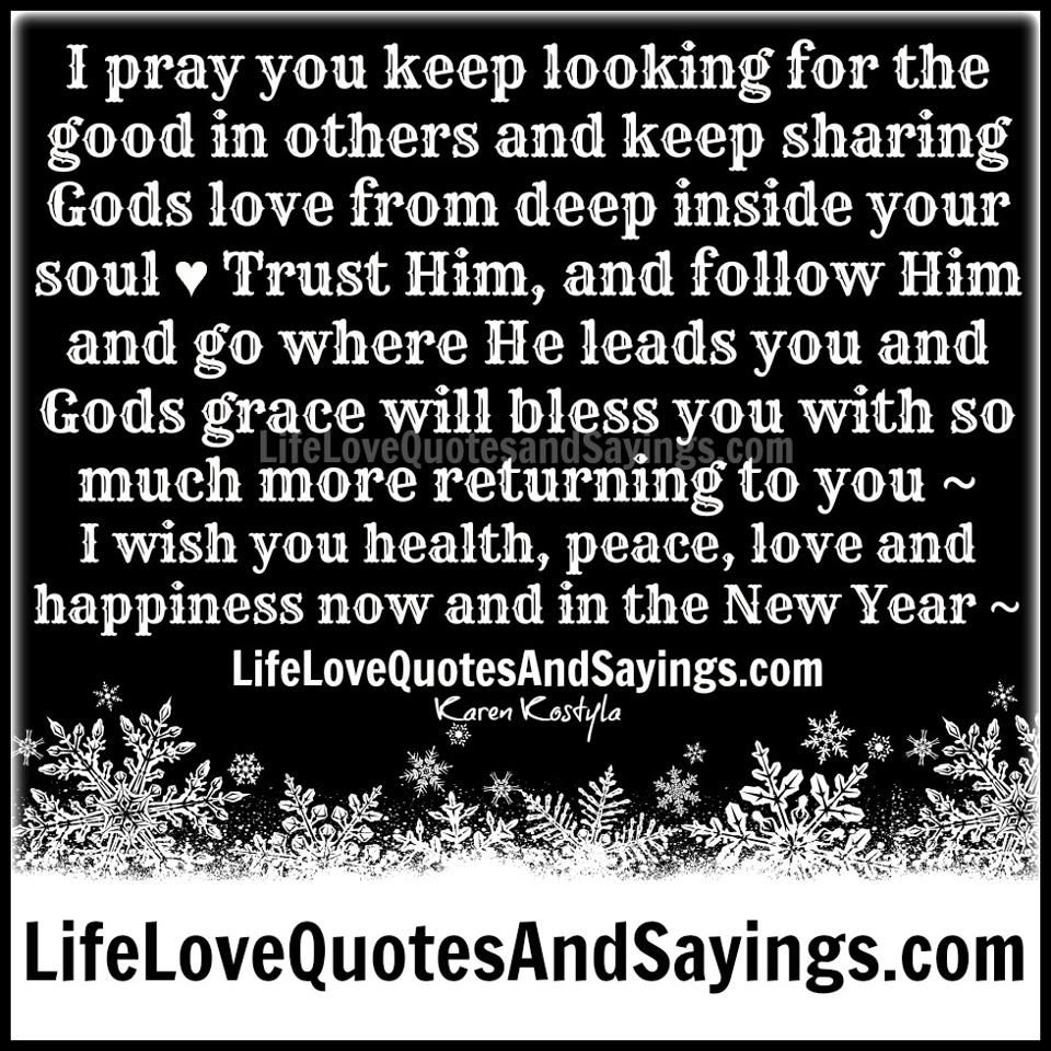 Quote About Looking For Love I Pray You Keep Looking For The Good In Others And Keep Sharing