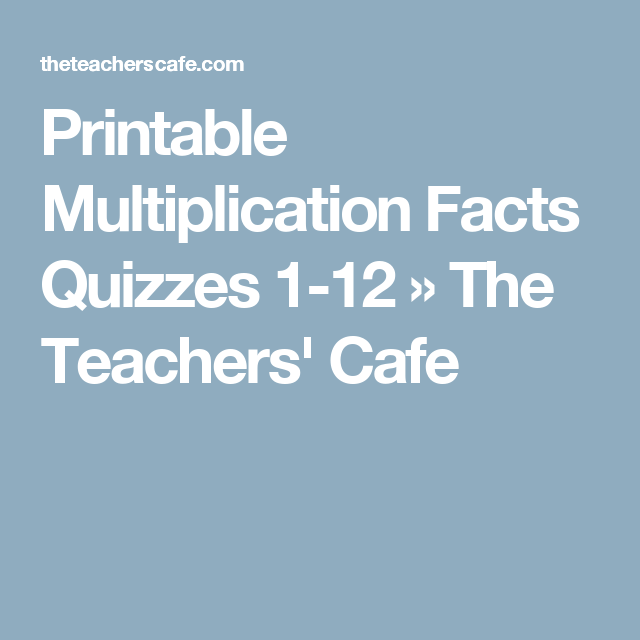 Printable Multiplication Facts Quizzes 1 12 Multiplication Facts Free Printable Math Worksheets Printable Math Worksheets