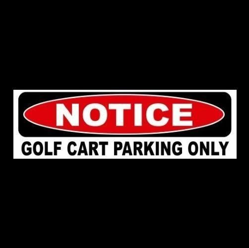 Golf cart parking only decal sign sticker golfing golfer funny clubs irons