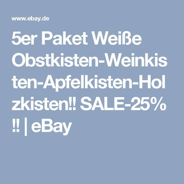 5er Paket Weisse Obstkisten Weinkisten Apfelkisten Holzkisten Sale