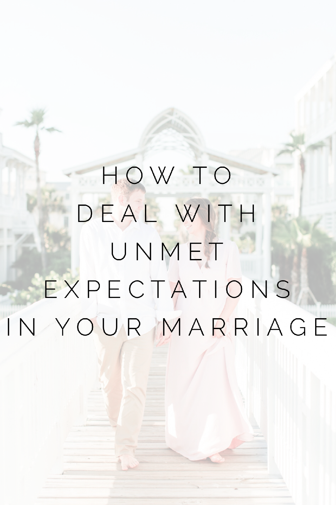 How To Deal With Unmet Expectations In Your Marriage