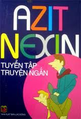 Azit Nêxin Tuyển Tập Truyện Ngắn là một cuốn truyenhay của Azit Nêxin