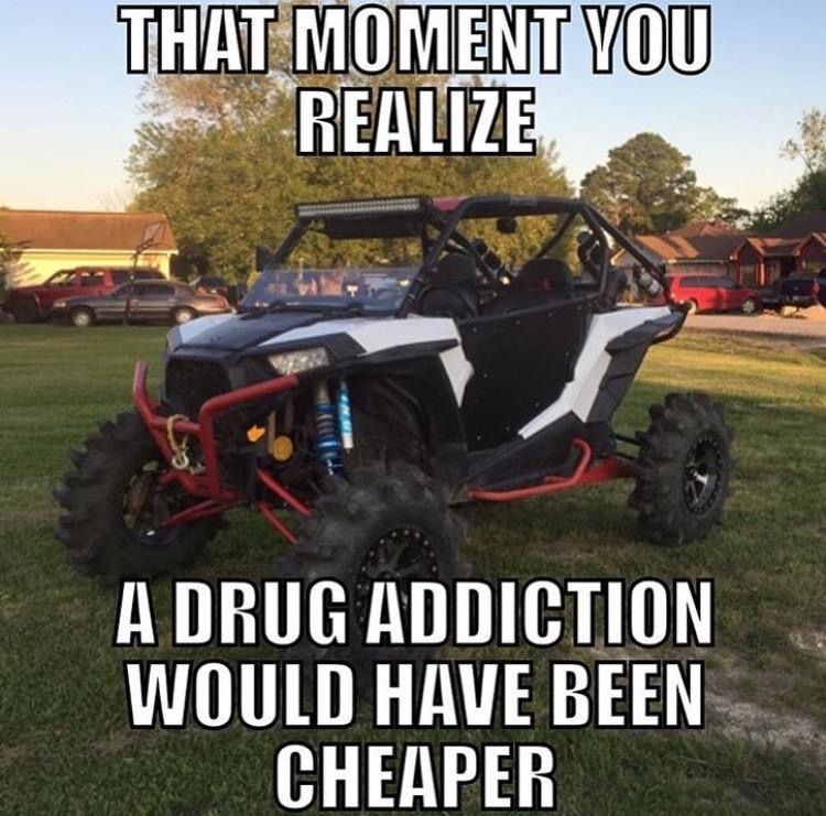 A Drug Addiction Would Have Been Cheaper Ridin Rzr 1000