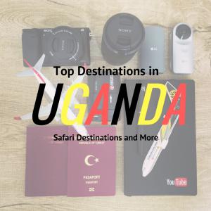 Top Destinations in Uganda