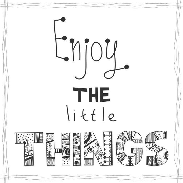 Enjoy The Little Things, Quote Poster ✓ Easy Installation ✓ 365 Day Money  Back Guarantee ✓ Browse Other Patterns From This Collection!