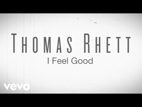 Thomas Rhett I Feel Good Instant Grat Video Ft Lunchmoney Lewis Youtube Music Love Good Music Inspirational Quotes