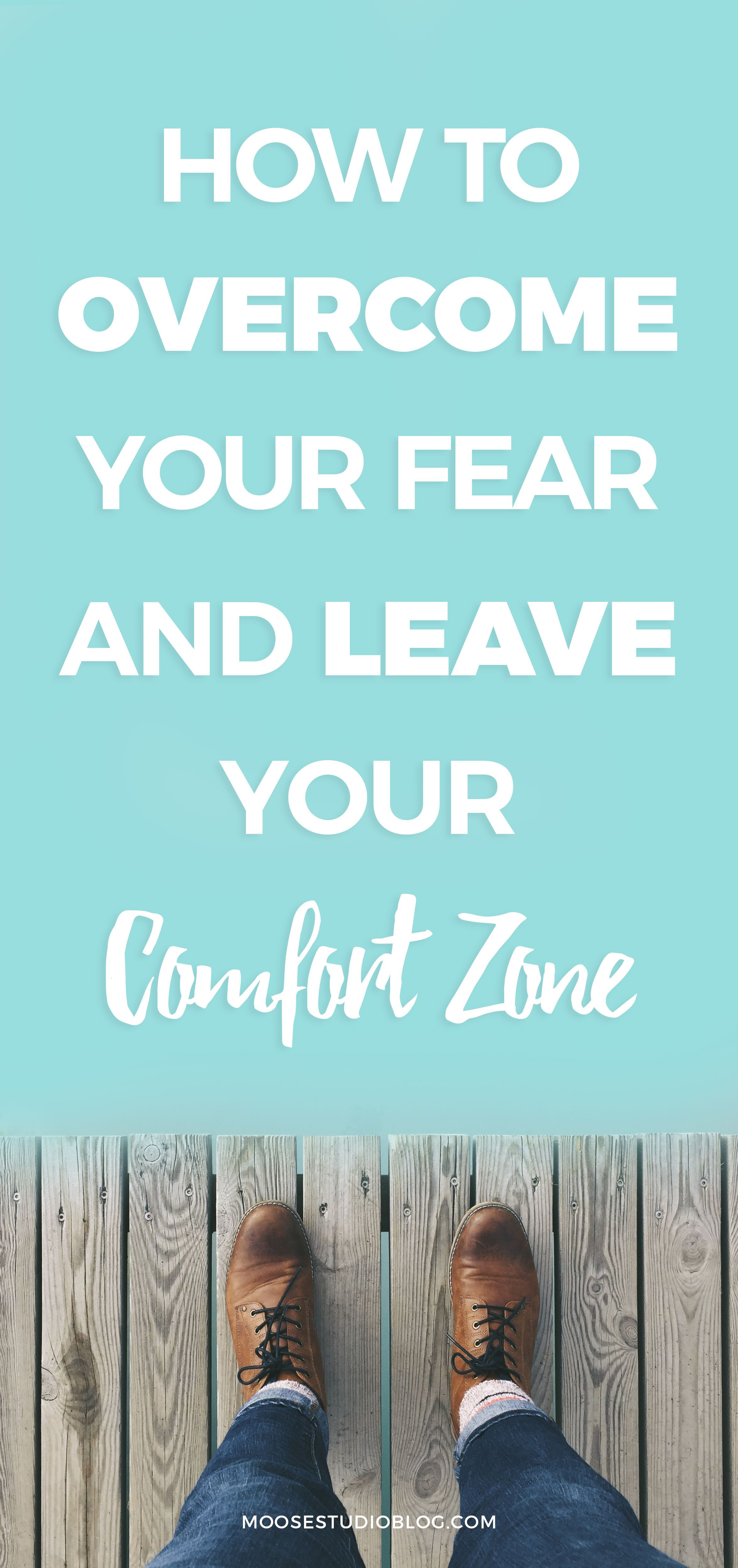How To Overcome Fear And Get Out Of Your Comfort Zone  Comfort