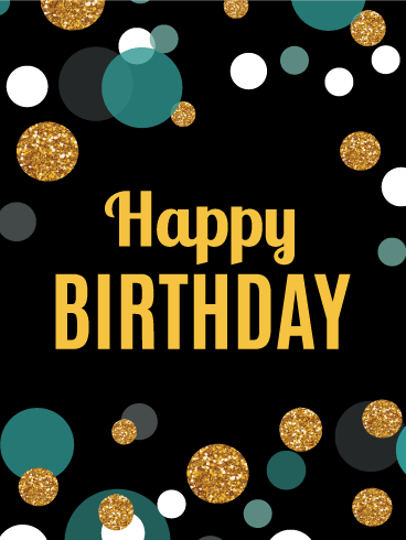 Colorful Dots Happy Birthday Card Its Time For A Sophisticated Celebration Give Your Friend Coworker Or Family Member Great Start To Their