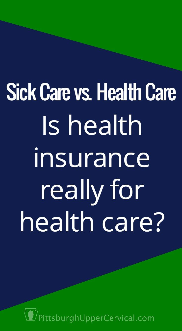 Is Health Insurance Really For Health Care Health Care Health
