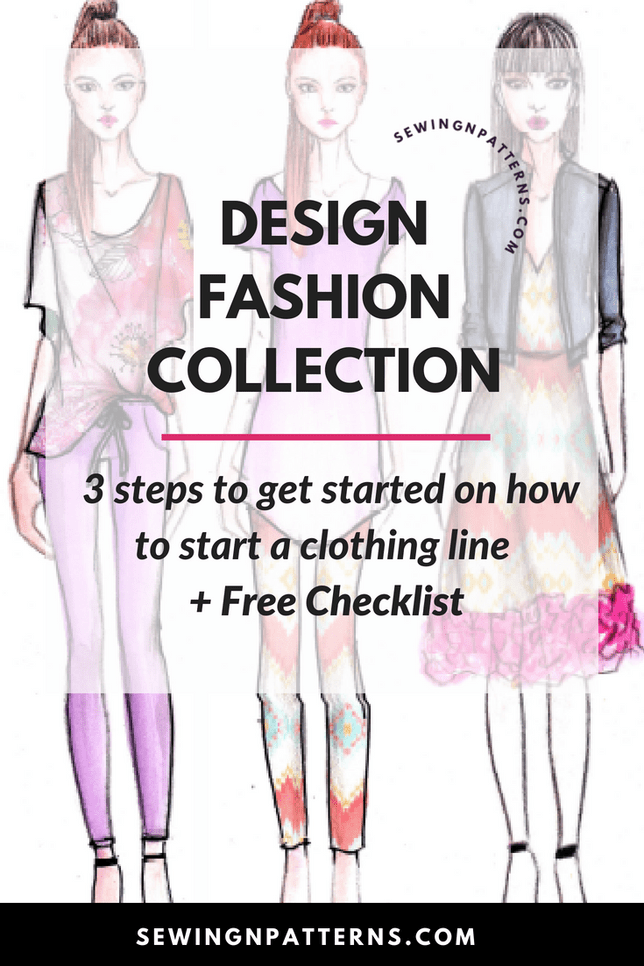 How To Start A Clothing Line Free Checklist To Design Your Fashion Collection Fashion Design Collection Fashion Collection Fashion Collection Inspiration