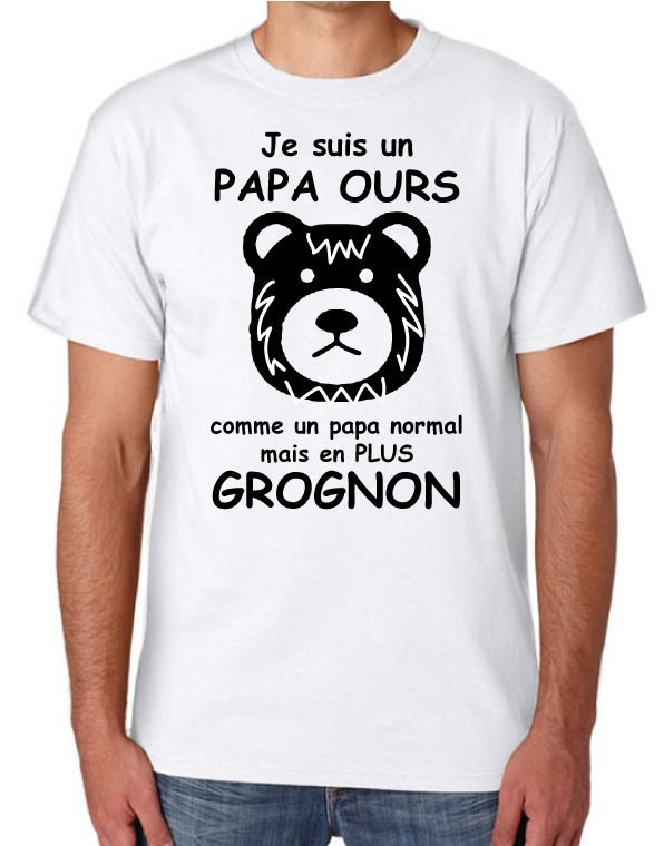 t shirt homme papa ours grognon 100 coton coupe classique blanc papa la f e et classique. Black Bedroom Furniture Sets. Home Design Ideas