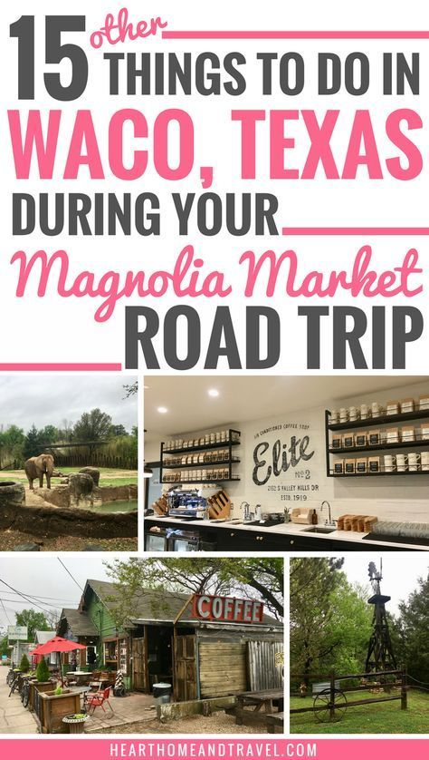15 Other Things To Do in Waco During Your Magnolia Market Road Trip -   17 travel destinations Texas kids ideas
