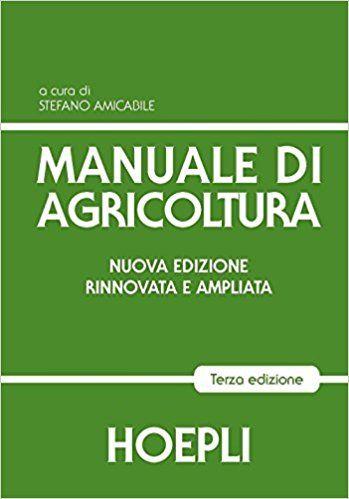 Manuale di agricoltura. Per gli Ist. Tecnici agrari: Amazon.it: S. Amicabile: Libri