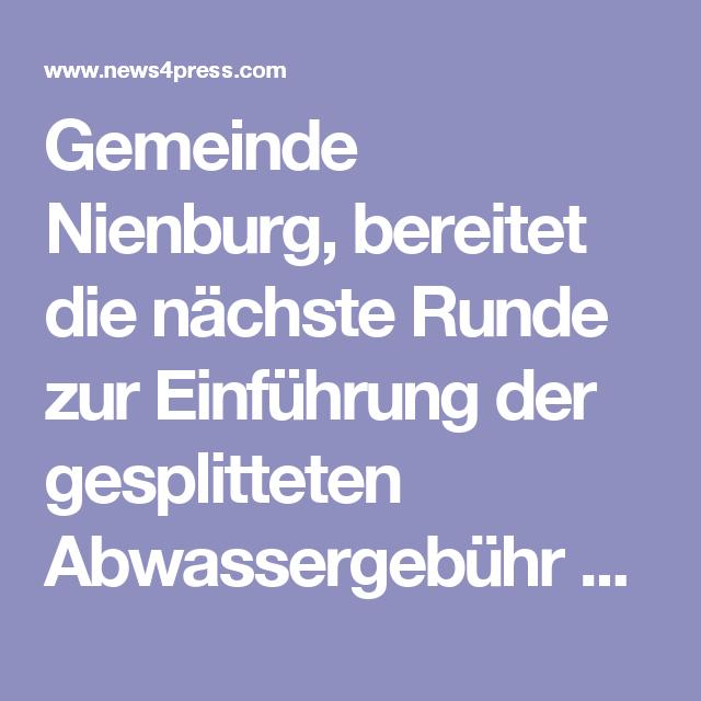 Gemeinde Nienburg, bereitet die nächste Runde zur Einführung der gesplitteten Abwassergebühr vor.
