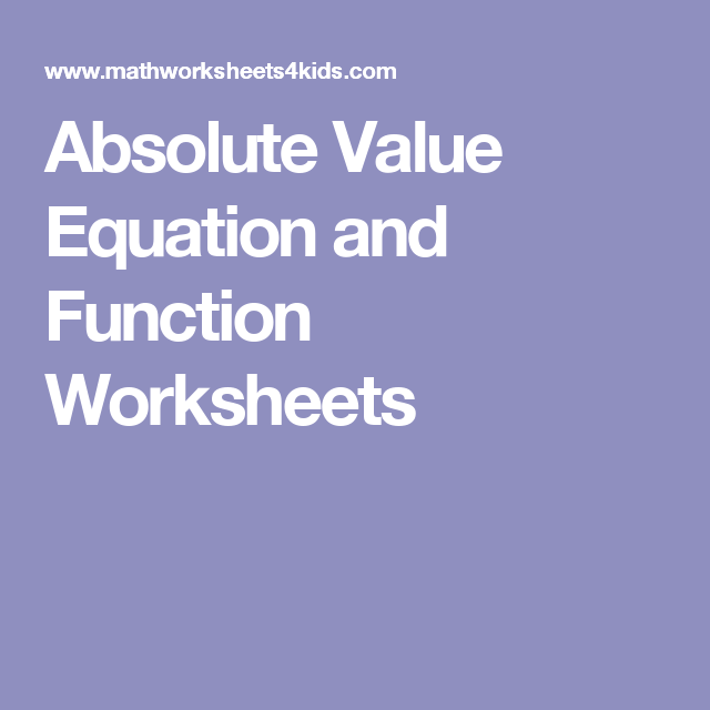 Absolute Value Equation And Function Worksheets Middleschoolmath