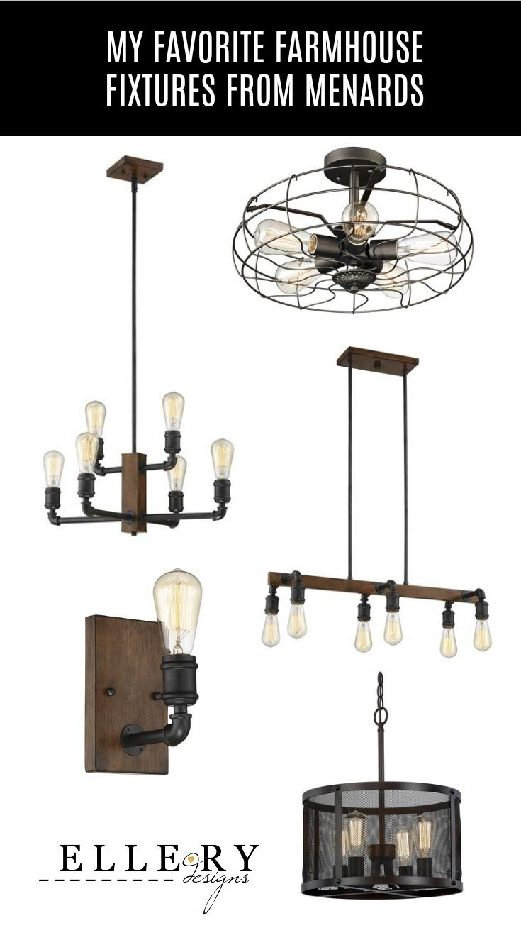 My Favorite Farmhouse Light Fixtures From Menards Ellery Designs Farmhouse Light Fixtures Farmhouse Ceiling Light Farmhouse Lighting