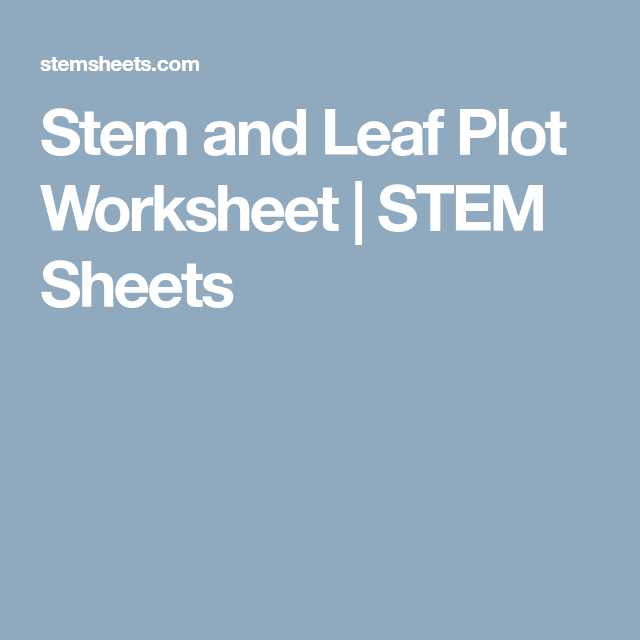 Stem And Leaf Plot Worksheet Stem Sheets My Classroom