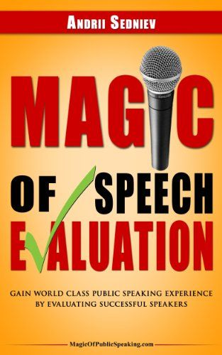 Magic Of Speech Evaluation Gain World Class Public Speaking Experience By Evaluating Successful Speaker Speech Evaluation Public Speaking Public Speaking Tips