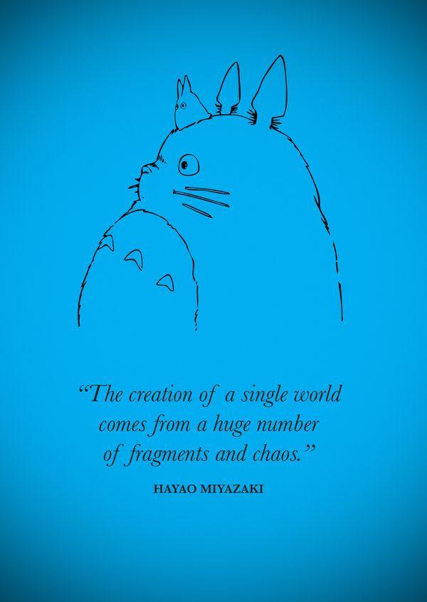 """The creation of a single world comes from a huge humber of fragments and chaos."" - Hayao Miyazaki via behance #Quotation #Hayao _Miyazaki"
