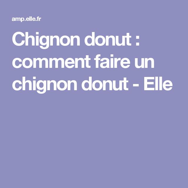 Chignon donut : comment faire un chignon donut | Comment faire un chignon, Chignon banane ...
