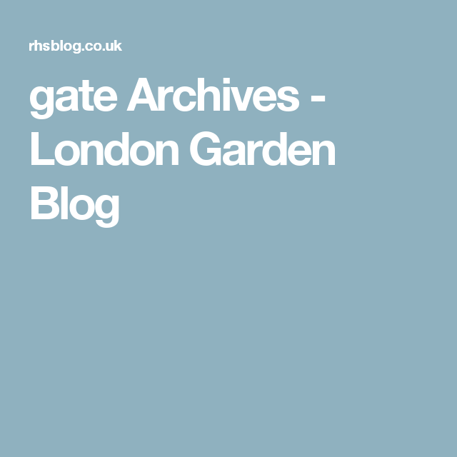 gate Archives - London Garden Blog