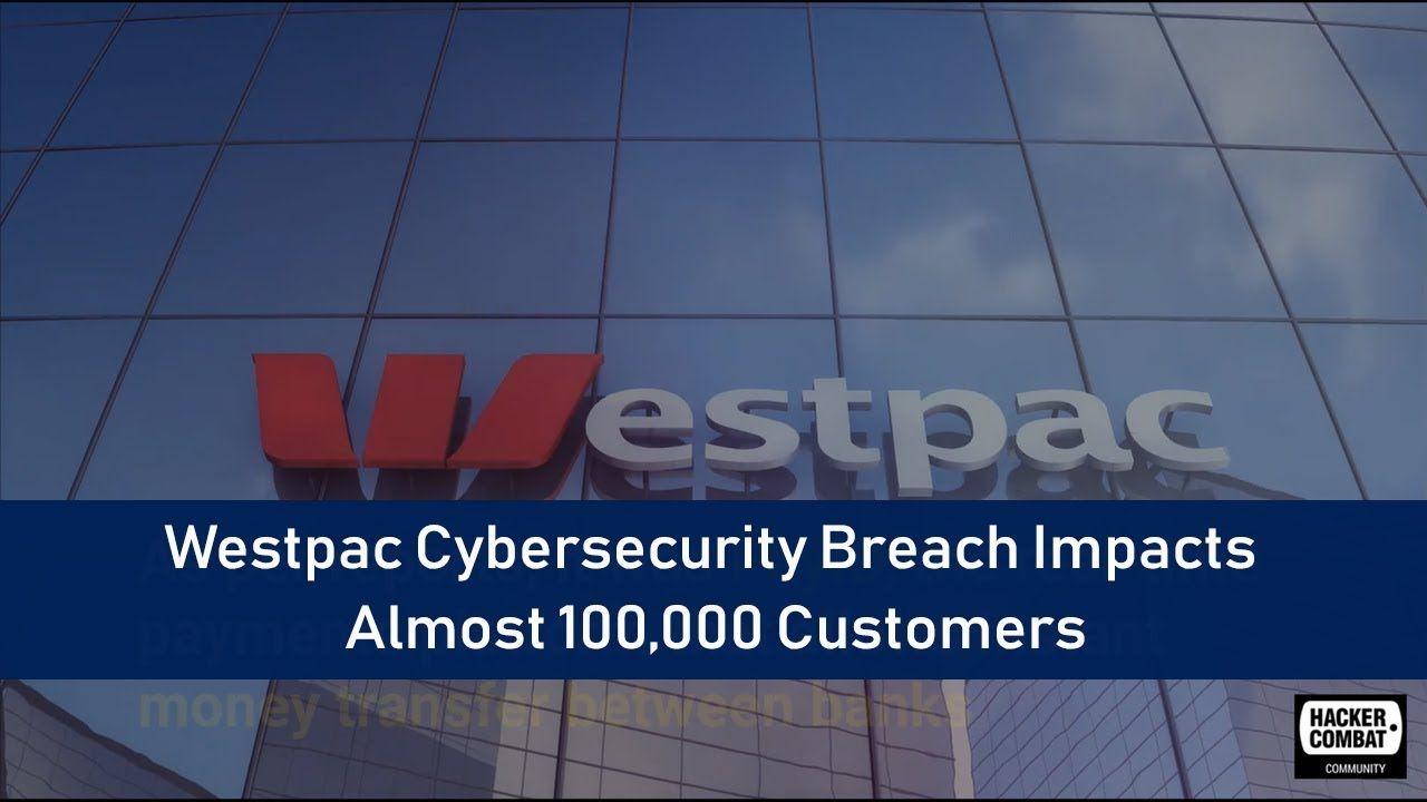 Almost 100000 customers of australias westpac banking