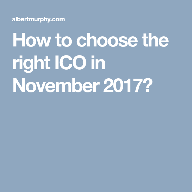 How To Choose The Right ICO In November 2017? (met