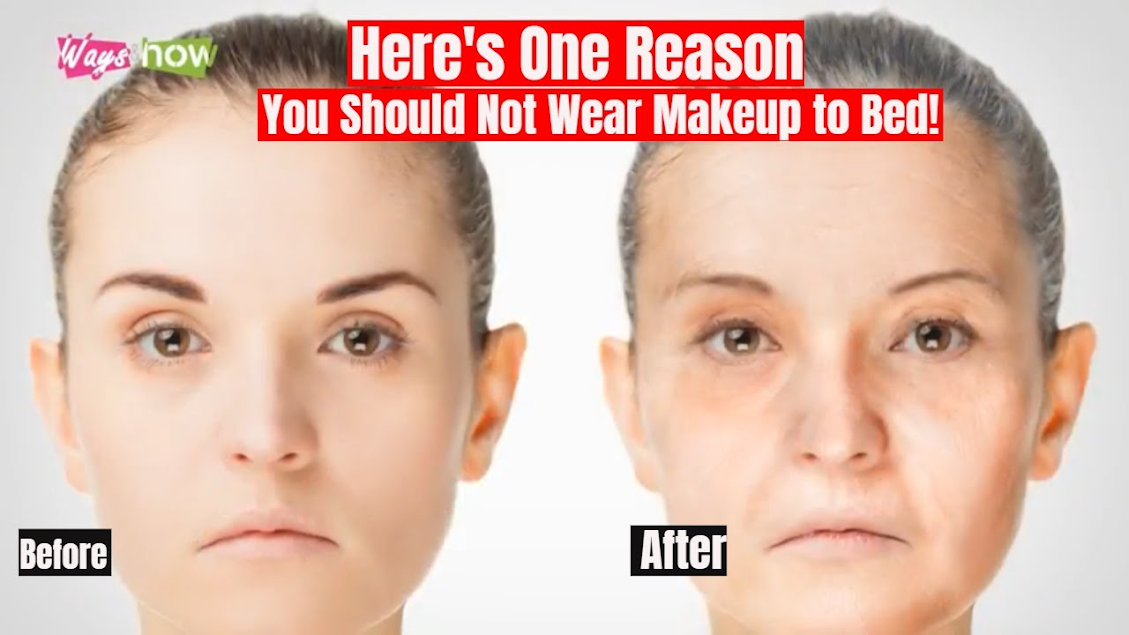 5 Reasons You Should Not Wear Makeup To Bed Makeup How To Wear Verses