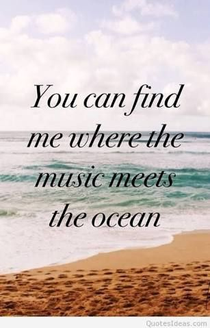 Music And Oceans Sayings And Quotes Google Search Ocean Quotes Beach Quotes Summer Beach Quotes