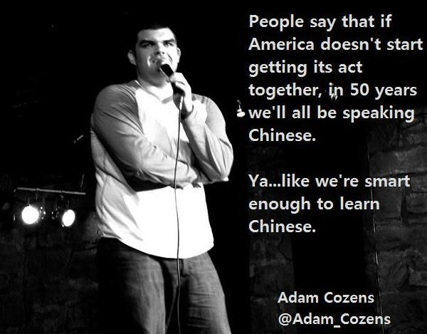 40 Absolutely Hilarious Stand Up Quotes How To Speak Chinese Comedians Comedy Quotes