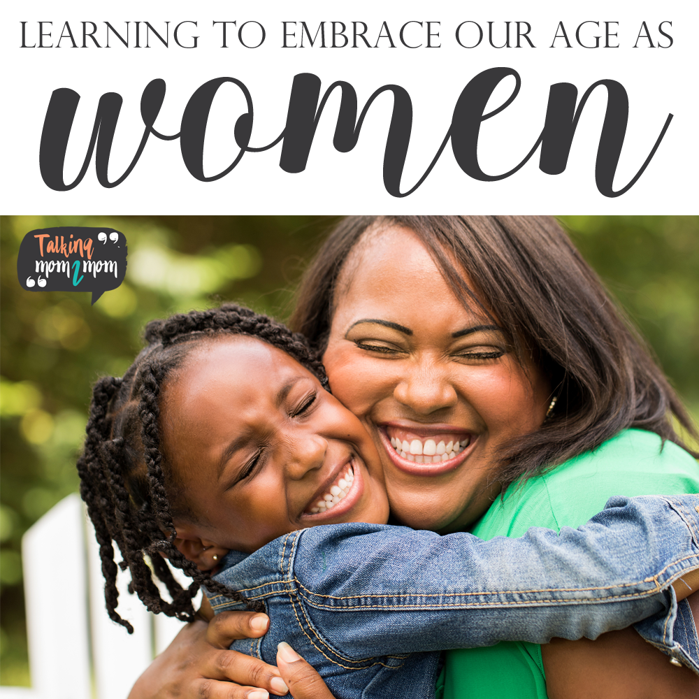 Learning How To Embrace Our Age As Women