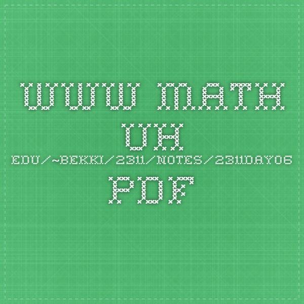 Www Math Uh Edu Bekki 2311 Notes 2311day06 Pdf Math Notes