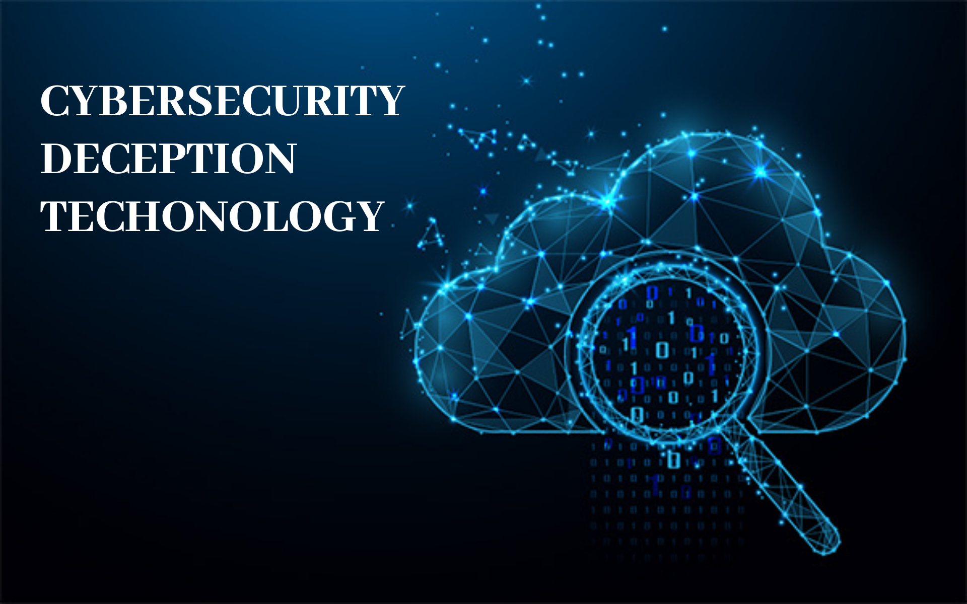Why Deception As A Cyber Security Defense In 2020 Cyber Security Security Architecture Cyber Threat