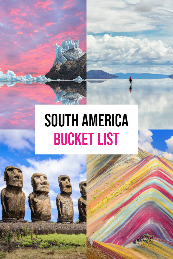 Best Places To Visit In South America: The Ultimate List!