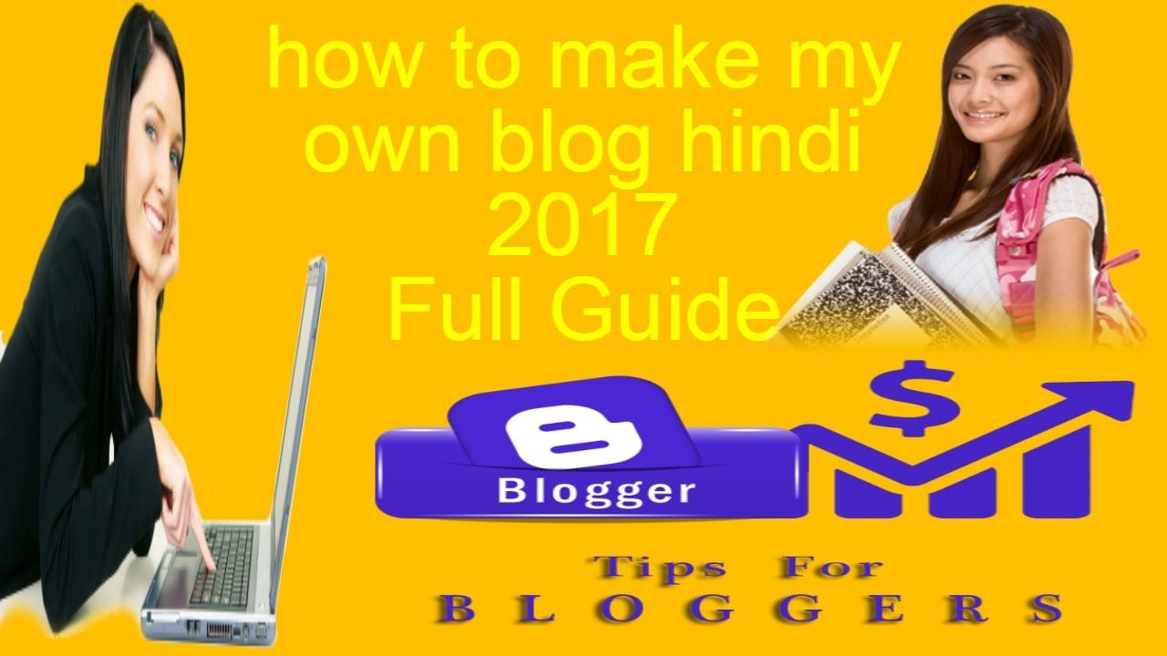 how to make my own blog hindi 2017 Youtube, Blogger tips