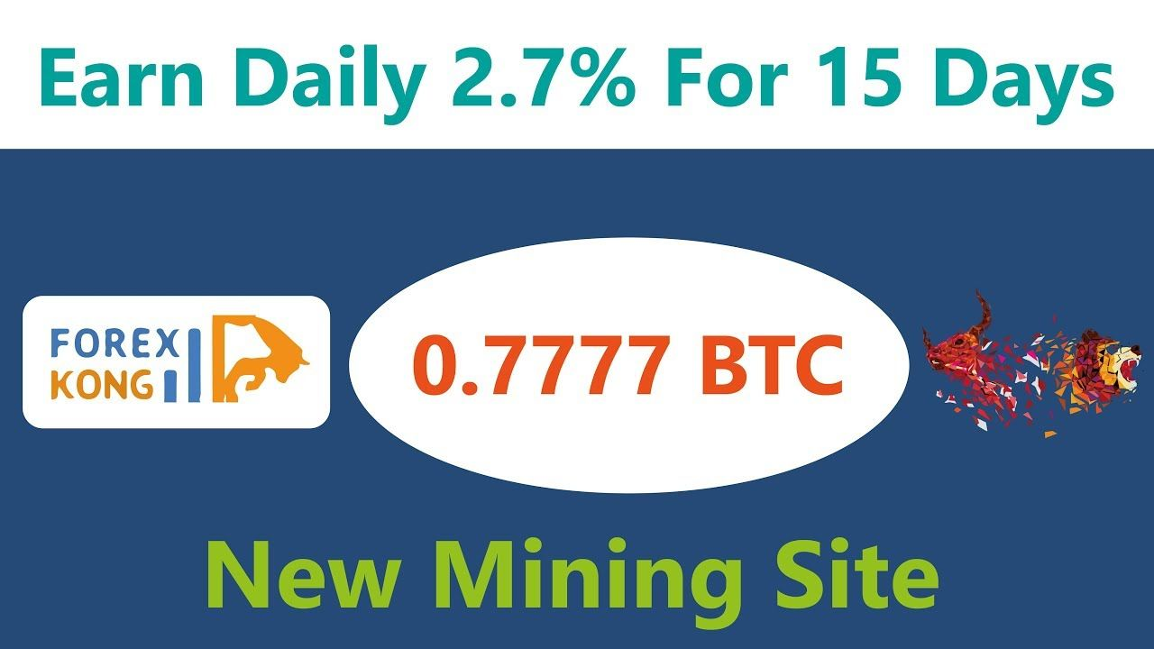 Forex Kong | New Free Bitcoin Mining Site 2019 | Earn Daily 2.7% Live Proof 2019 in Urdu Hindi