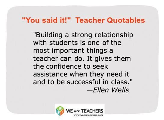 Building A Strong Relationship With Students Is One Of The Most Important Things A Teacher Can Do We Are Teachers Teaching Quotes Teaching Inspiration