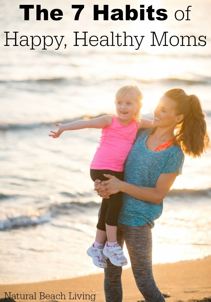 The 7 Habits of Happy, Healthy Moms, The 7 habits that will make you feel better, more nourished, happy, healthy, Motivated and loving life. #weightlossbeforeandafter