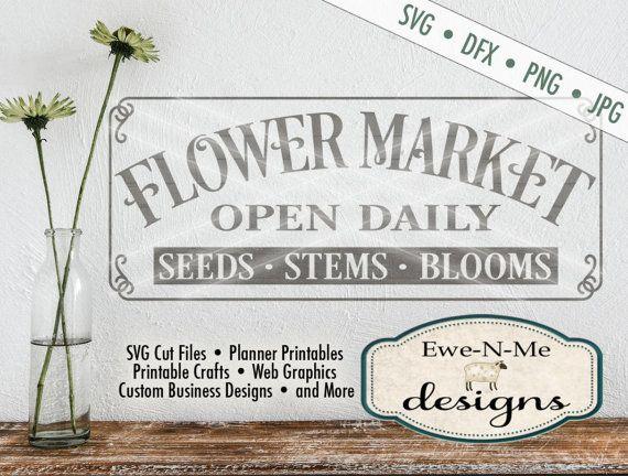 Flower Market Svg Flower Market Sign Svg Farmhouse