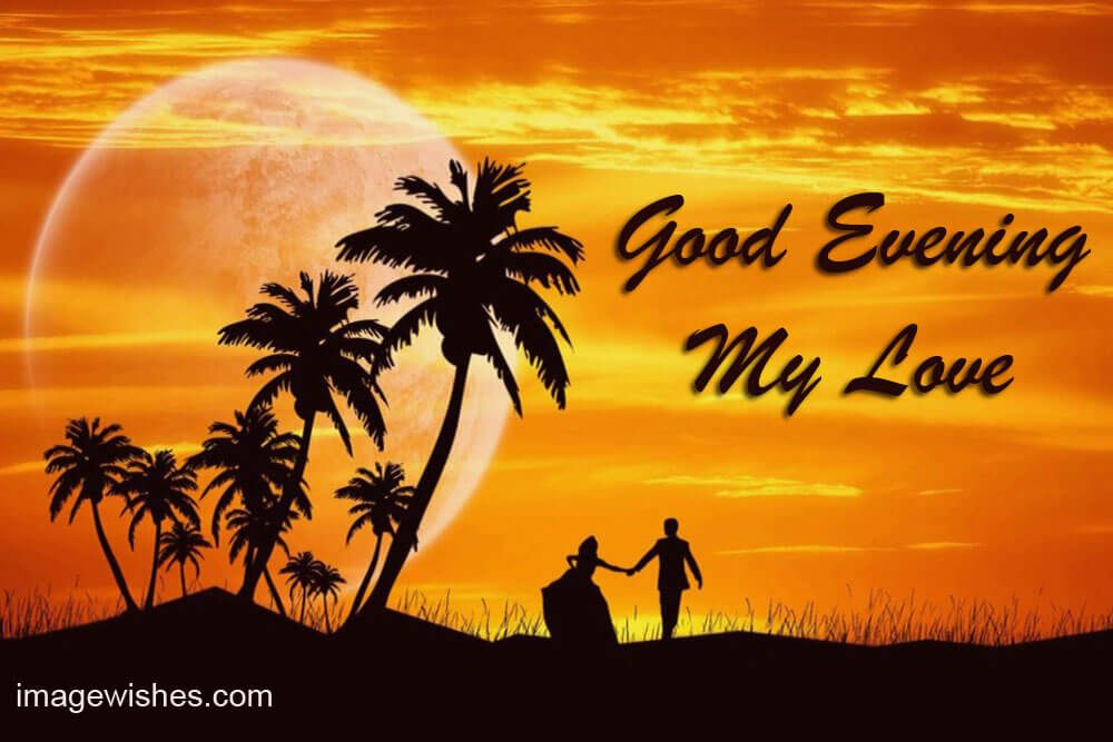 Good Evening My Love Good Evening