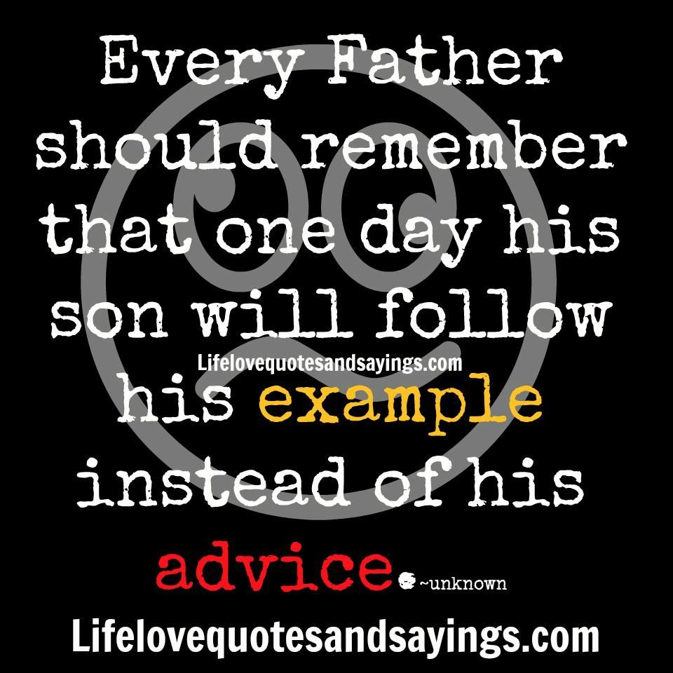 I Love My Son Quotes And Sayings Every Father Should Remember That One Day His Son Will Follow His