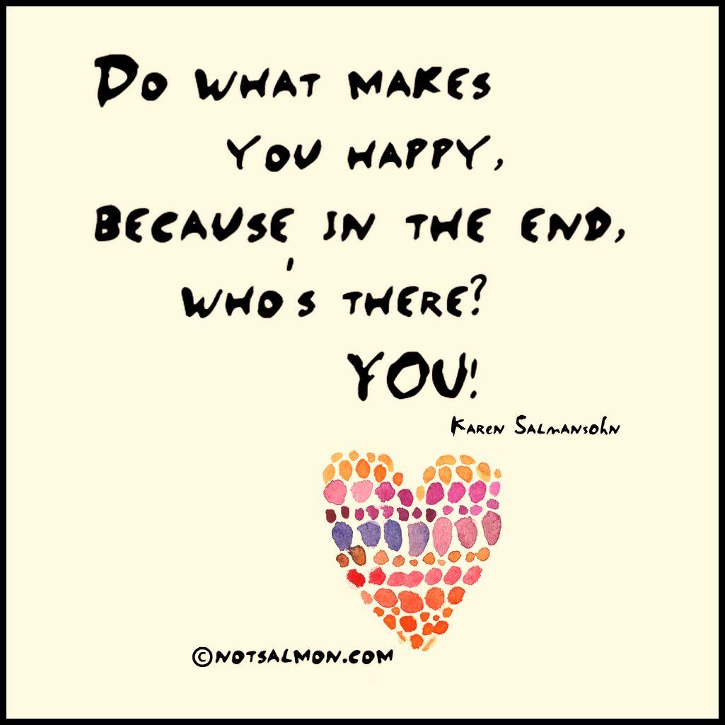 Blog Karen Salmansohn Quote Posters What Makes You Happy Karen Salmansohn