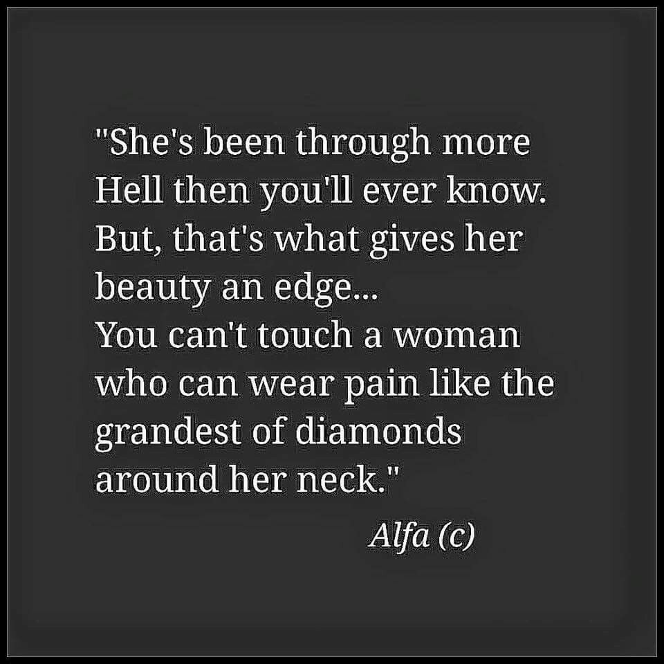 Inspiration By Beauty Of Contrast Modern Touches In: You Can't Touch A Woman Who Can Wear Pain Like The Grandest Of Diamonds Around Her Neck