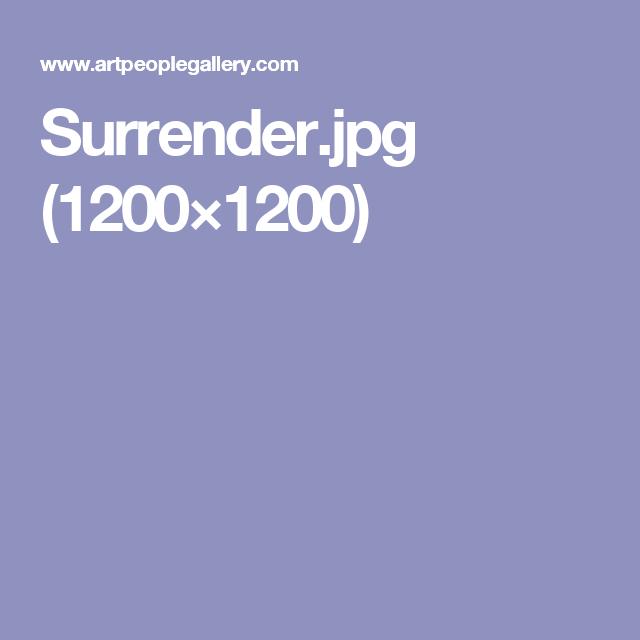 Surrender.jpg (1200×1200)